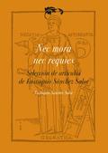 NEC MORA, NEC REQUIES. SELECCION DE ARTICULOS DE EUSTAQUIO SANCHEZ SALOR