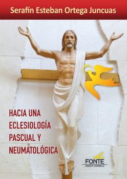 HACIA UNA ECLESIOLOGIA PASCUAL Y NEUMATOLOGICA