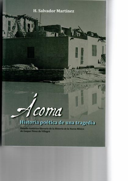ACOMA. HISTORIA POETICA DE UN TRAGEDIA. ESTUDIO HISTORICO-LITERARIO DE LA HISTOR