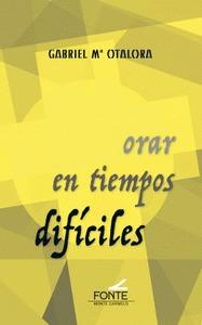 ORAR EN TIEMPOS DIFICILES