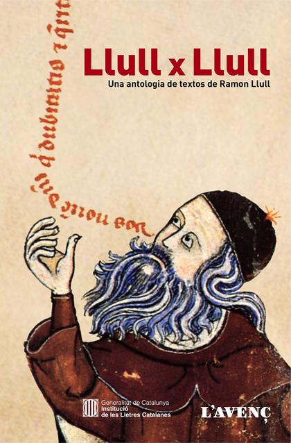 LLULL X LLULL. UNA ANTOLOGIA DE TEXTOS DE RAMON LLULL