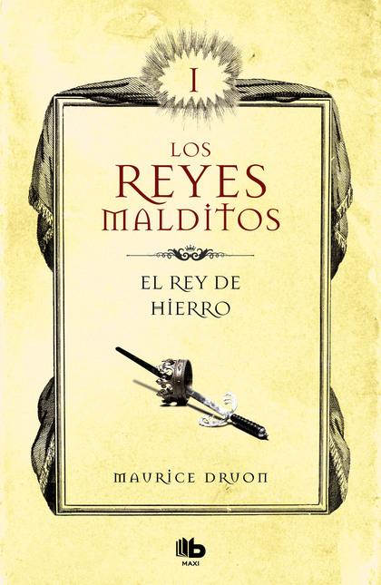 EL REY DE HIERRO (LOS REYES MALDITOS 1).