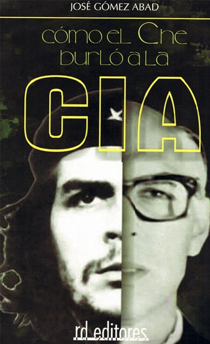 Cómo el Che burló a la CIA