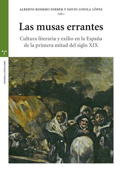 LAS MUSAS ERRANTES. CULTURA LITERARIA Y EXILIO EN LA ESPAÑA DE LA PRIMERA MITAD DEL SIGLO XIX