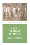 DERSÚ UZALÁ/ POR EL TERRITORIO DEL USSURI