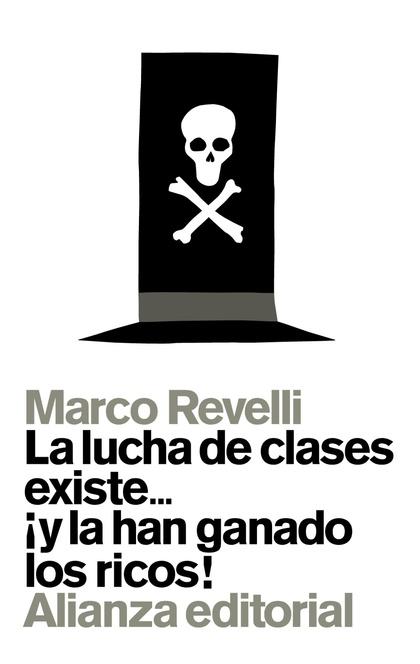 LA LUCHA DE CLASES EXISTE-- ¡Y LA HAN GANADO LOS RICOS!