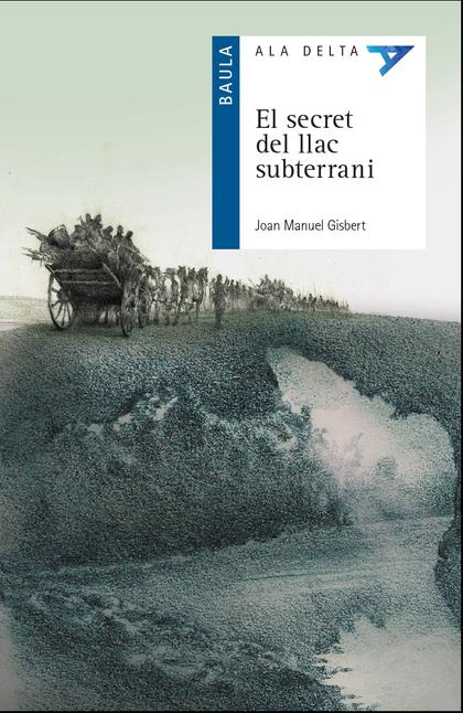 EL SECRET DEL LLAC SUBTERRANI.