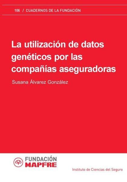 LA UTILIZACIÓN DE DATOS GENÉTICOS POR LAS COMPAÑÍAS ASEGURADORAS