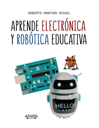 APRENDE ELECTRÓNICA Y ROBÓTICA EDUCATIVA.
