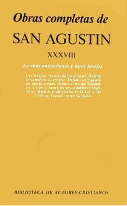 OBRAS COMPLETAS DE SAN AGUSTÍN. XXXVIII: ESCRITOS ANTIARRIANOS Y OTROS HEREJES:.