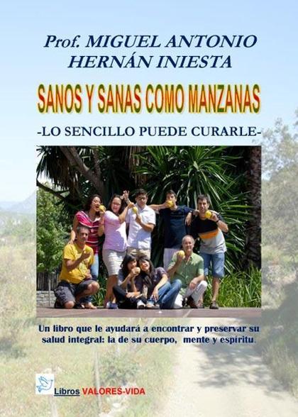 SANOS Y SANAS COMO MANZANAS : LO SENCILLO PUEDE CURARLE