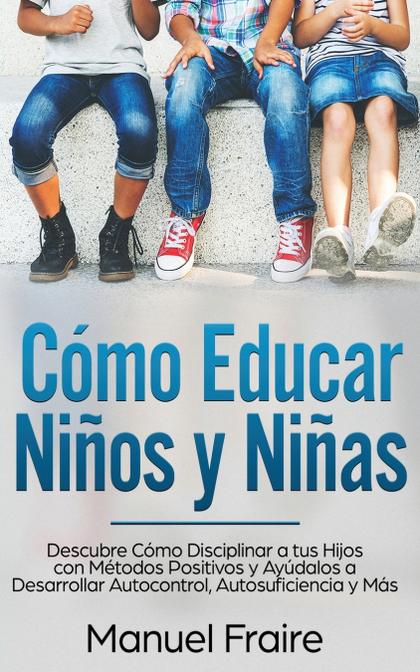 CÓMO EDUCAR NIÑOS Y NIÑAS