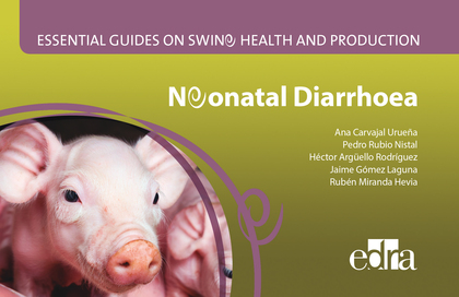 ESSENTIAL GUIDES ON SWINE HEALTH AND PRODUCTION. NEONATAL DIARRHOEA