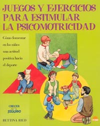 JUEGOS Y EJERCICIOS PARA ESTIMULAR LA PSICOMOTRICIDAD: CÓMO FOMENTAR E