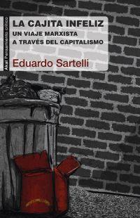 LA CAJITA INFELIZ = THE UNHAPPY MEAL : UN VIAJE MARXISTA A TRAVÉS DEL CAPITALISMO