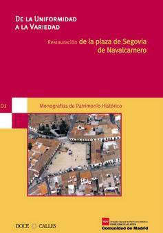 Nº 1. De la uniformidad a la variedad. Restauración de la Plaza de Segovia de Navalcarnero