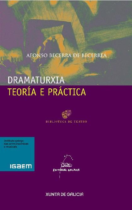 DRAMATURXIA : TEORÍA E PRÁCTICA