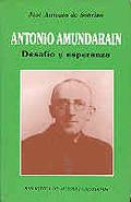 ANTONIO AMUNDARAIN DESAFIO Y ESPERANZA