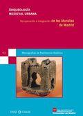 Nº 3. Arqueología Medieval Urbana. Recuperación e integración de las murallas de Madrid