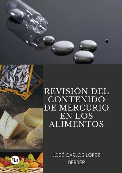 REVISIÓN DEL CONTENIDO DE MERCURIO EN LOS ALIMENTOS.