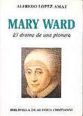 MARY WARD DRAMA DE UNA PIONERA