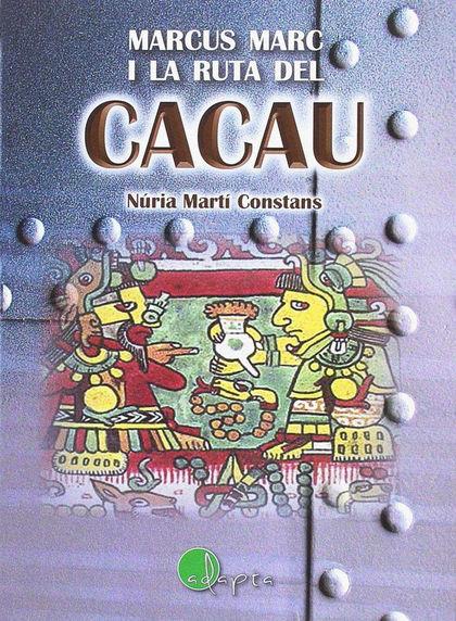 MARCUS MARC I LA RUTA DEL CACAU