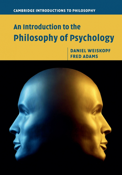 AN INTRODUCTION TO THE PHILOSOPHY OF PSYCHOLOGY.