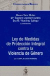 LEY DE MEDIDAS DE PROTECCIÓN INTEGRAL CONTRA LA VIOLENCIA DE GÉNERO: (LO 1/2004, DE 28 DE DICIE