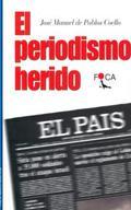 EL PERIODISMO HERIDO