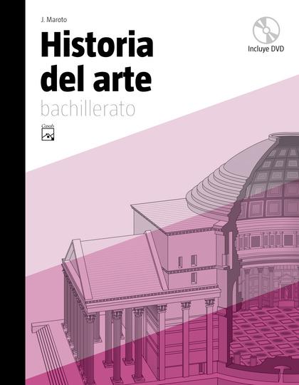 HISTORIA DEL ARTE, BACHILLERATO. LIBRO DEL ALUMNO