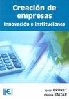 CREACIÓN DE EMPRESAS : INNOVACIÓN E INSTITUCIONES
