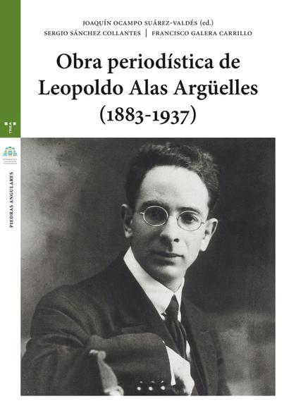OBRA PERIODÍSTICA DE LEOPOLDO ALAS ARGÜELLES (1883-1937)