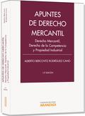APUNTES DE DERECHO MERCANTIL : DERECHO MERCANTIL, DERECHO DE LA COMPETENCIA Y PROPIEDAD INDUSTR