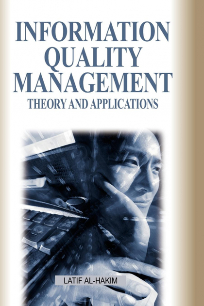 INFORMATION QUALITY MANAGEMENT. THEORY AND APPLICATIONS