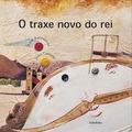 O TRAXE NOVO DO REI
