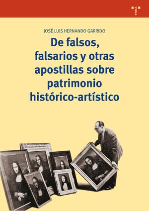 DE FALSOS, FALSARIOS Y OTRAS APOSTILLAS SOBRE PATRIMONIO HISTÓRICO-ARTÍSTICO.
