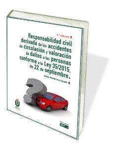 RESPONSABILIDAD CIVIL DERIVADA DE LOS ACCIDENTES DE CIRCULACIÓN Y VALORACIÓN DE.
