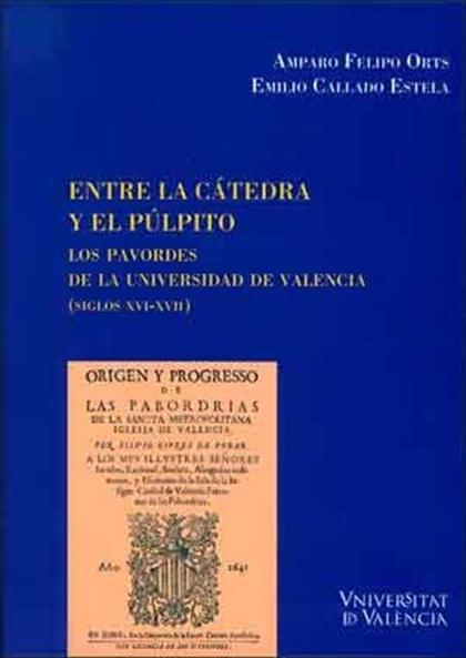 ENTRE LA CÁTEDRA Y EL PÚLPITO. LOS PAVORDES DE LA UNIVERSIDAD DE VALENCIA (SIGLOS XVI-XVII)
