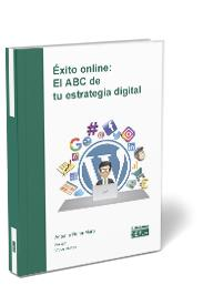 ÉXITO ONLINE: EL ABC DE TU ESTRATEGIA DIGITAL.