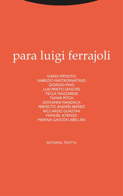 PARA LUIGI FERRAJOLI.