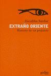 EXTRAÑO ORIENTE: HISTORIA DE UN PREJUICIO