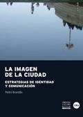 LA IMAGEN DE LA CIUDAD. ESTRATEGIAS DE IDENTIDAD Y COMUNICACIÓN