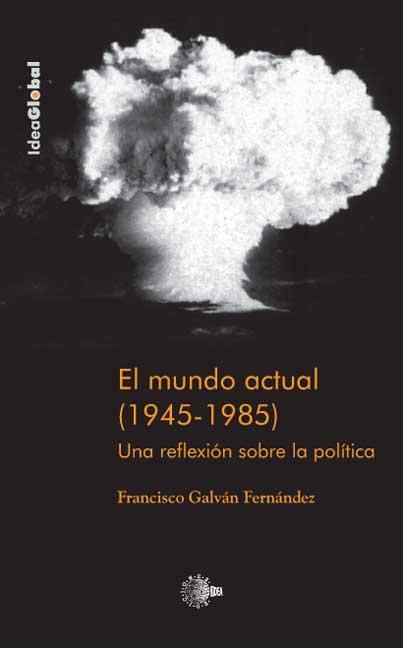 EL MUNDO ACTUAL (1945-1985)