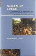 NATURALEZA E IMPERIO: LA PRESENTACIÓN DEL MUNDO NATURAL EN LA HISTORIA GENERAL Y NATURAL DE LAS