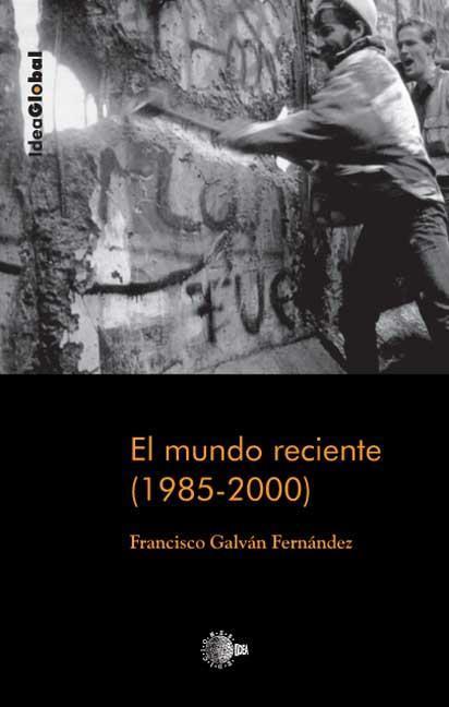 EL MUNDO RECIENTE (1985-2000)