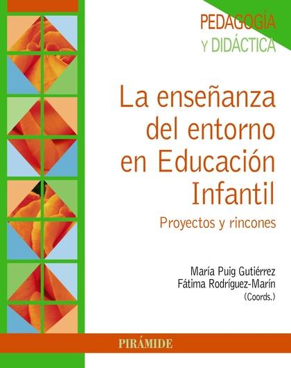 LA ENSEÑANZA DEL ENTORNO EN EDUCACIÓN INFANTIL. PROYECTOS Y RINCONES