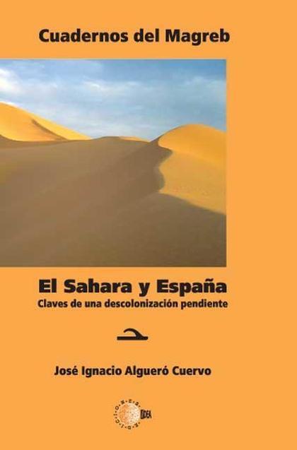 EL SÁHARA Y ESPAÑA : CLAVES DE UNA DESCOLONIZACIÓN PENDIENTE