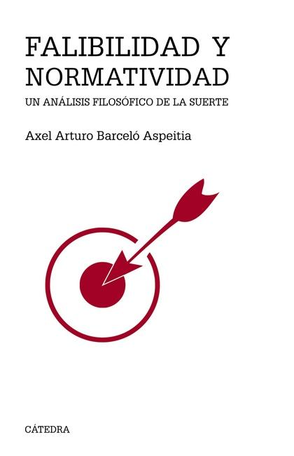 FALIBILIDAD Y NORMATIVIDAD. UN ANÁLISIS FILOSÓFICO DE LA SUERTE