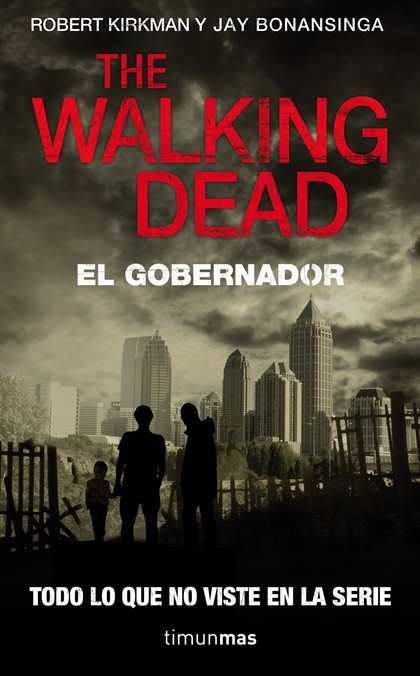 THE WALKING DEAD : EL GOBERNADOR