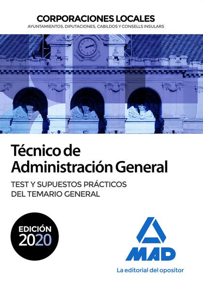 TÉCNICO DE ADMINISTRACIÓN GENERAL DE CORPORACIONES LOCALES. TEST Y SUPUESTOS PRÁ.